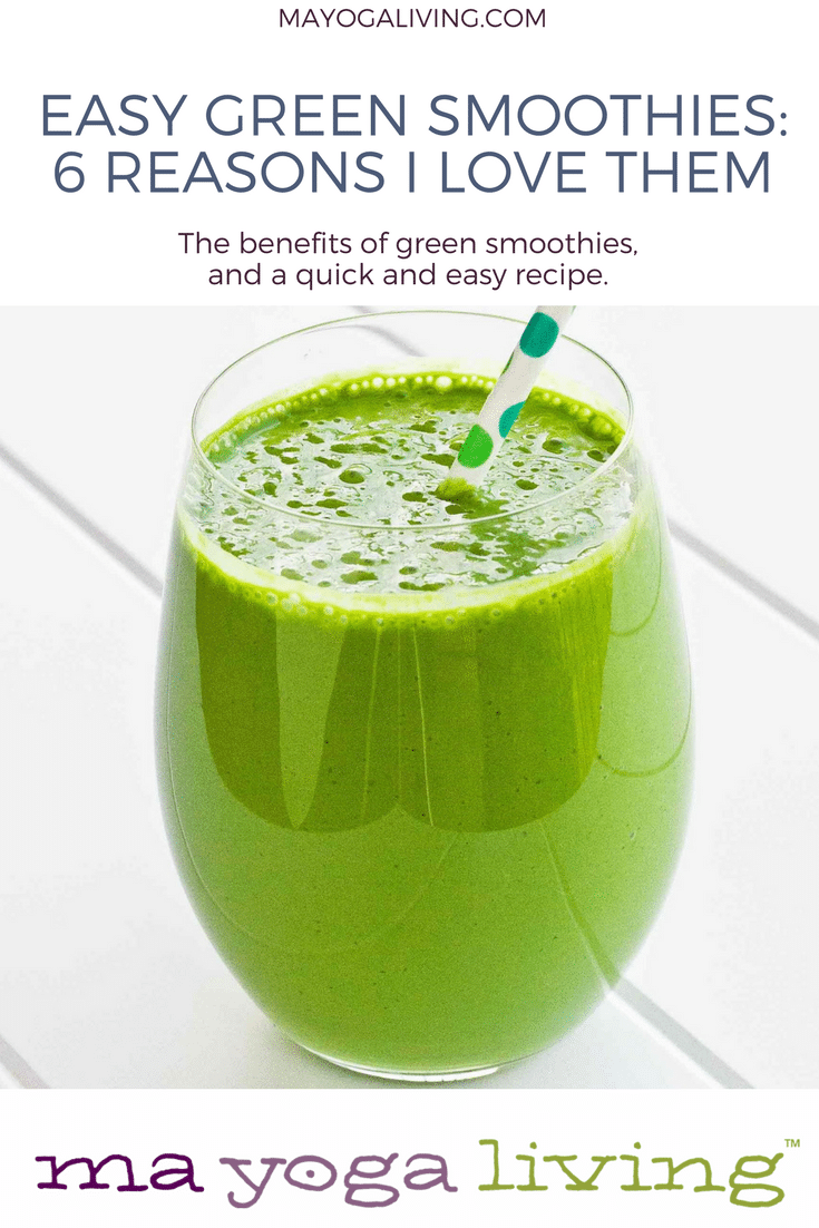Easy Green Smoothies: 6 Reasons I Love Them